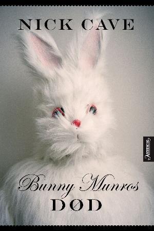 """Bunny Munros død - roman"" av Nick Cave"
