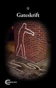 """""""Gateskrift - roman"""" av Q"""