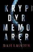 """""""Krypdyrmemoarer - psykologisk thriller"""" av Silje O. Ulstein"""