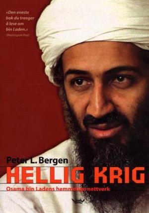 """""""Hellig krig - Osama bin Ladens hemmelige nettverk"""" av Peter L. Bergen"""