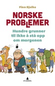 """""""Norske problemer - hundre grunner til ikke å stå opp om morgenen"""" av Finn Bjelke"""
