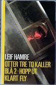 """""""Otter tre to kaller ; Blå 2 - hopp ut ; Klart fly"""" av Leif Hamre"""