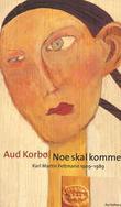 """""""Noe skal komme - Karl Martin Feltmann (1909-1989)"""" av Aud Korbøl"""