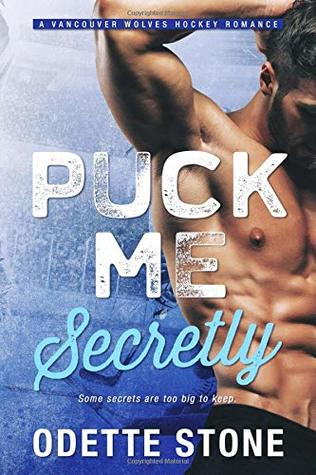 """Puck Me Secretly - Vancouver Wolves Hockey #1"" av Odette Stone"