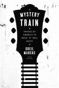 """Mystery train - Images of America in rock 'n' roll music"" av Marcus. Greil"