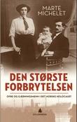 """""""Den største forbrytelsen - ofre og gjerningsmenn i det norske Holocaust"""" av Marte Michelet"""