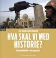 """""""Hva skal vi med historie? historiedidaktikk i teori og praksis"""" av Lise Kvande"""
