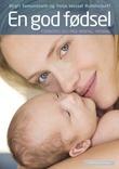 """""""En god fødsel - forbered deg med mental trening"""" av Birgit Semundseth"""