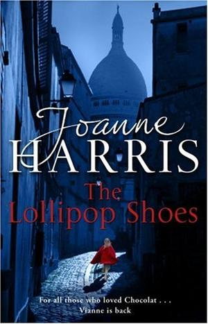 """""""The Lollipop Shoes (US title is The Girl With No Shadow)"""" av Joanne Harris"""