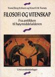 """""""Filosofi og vitenskap - fra antikken til høymiddelalderen"""" av Trond Berg Eriksen"""