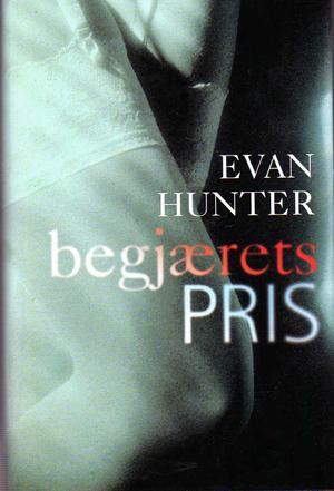 """""""Begjærets pris"""" av Evan Hunter"""