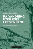 """""""På vandring uten esel i Cevennene en sekulær pilegrimsferd"""" av Alexander Leborg"""