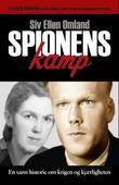 """""""Spionens kamp - en sann historie om krigen og kjærligheten"""" av Siv Ellen Omland"""