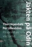 """""""Jakten på Odin på sporet av vår fortid"""" av Thor Heyerdahl"""