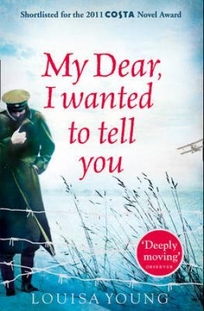 """""""My dear I wanted to tell you"""" av Louisa Young"""