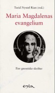 """""""Maria Magdalenas evangelium - fire gnostiske skrifter"""" av Turid Nystøl Rian"""