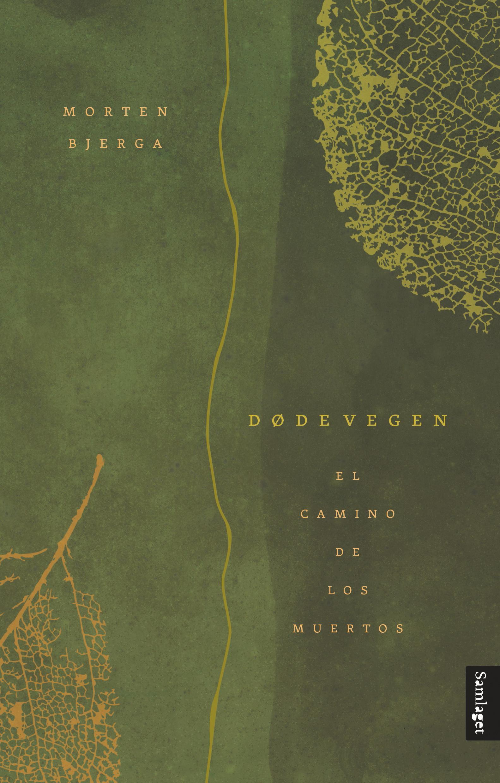 """""""Dødevegen - el camino de los muertos"""" av Morten Bjerga"""