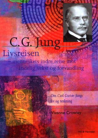 """""""C.G. Jung - livsreisen - menneskets indre reise mot åndelig vekst og forvandling"""" av Vivianne Crowley"""