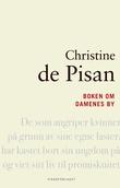 """""""Boken om damenes by"""" av Christine de Pisan"""