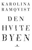 """""""Den hvite byen"""" av Karolina Ramqvist"""