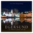 """""""Egersund - en akkurat passe stor by"""" av Arnt Olav Klippenberg"""