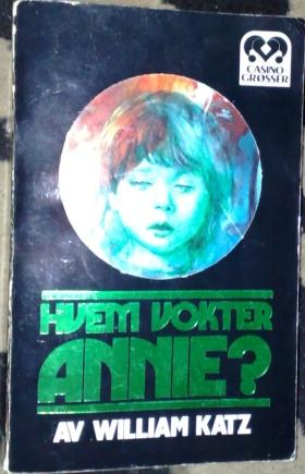 """Hvem vokter Annie?"" av William Katz"