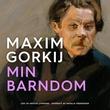 """""""Min barndom"""" av Maksim Gorkij"""