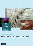 """""""Kunstfaglig og pedagogisk FoU nærhet, distanse, dokumentasjon"""" av Else Marie Halvorsen"""