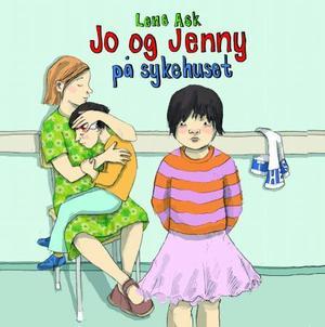 """""""Jo og Jenny på sykehuset"""" av Lene Ask"""