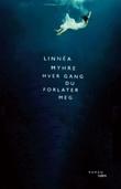 """""""Hver gang du forlater meg roman"""" av Linnéa Myhre"""