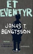 """""""Et eventyr"""" av Jonas T. Bengtsson"""