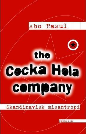 """""""The Cocka Hola company - skandinavisk misantropi"""" av Abo Rasul"""