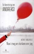"""""""Noe i meg er sterkere enn jeg - en beretning om anoreksi"""" av Astrid Høgevold"""