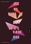 """""""Jeg vil bare at det skal være oss - dikt"""" av Kristian Bergquist"""