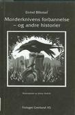 """""""Morderknivens forbannelse - og andre historier"""" av Eivind Blikstad"""