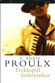"""""""Trekkspillforbrytelser"""" av E. Annie Proulx"""