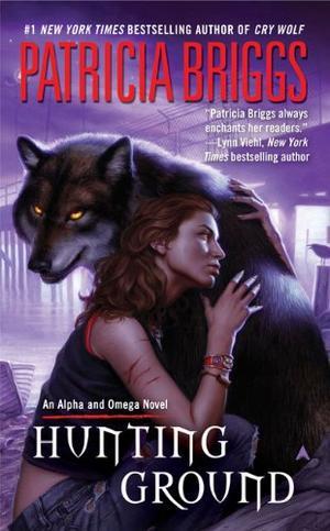 """Hunting Ground - An Alpha and Omega Novel Book 2 (Alpha and Omega Novels)"" av Patricia Briggs"