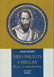 """""""Med Paulus i Hellas - reiser i et kulturlandskap"""" av Aage Hauken"""