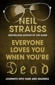 """Everybody loves you when you're dead - journeys into fame and madness"" av Neil Strauss"