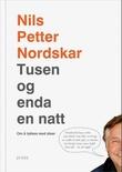 """""""Tusen og enda en natt om å lykkes med ideer"""" av Nils Petter Nordskar"""