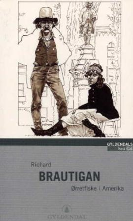 """Ørretfiske i Amerika"" av Richard Brautigan"