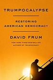 """Trumpocalypse - Restoring American Democracy"" av David Frum"
