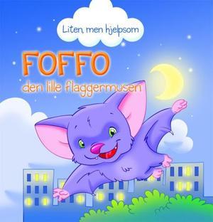"""""""Foffo - den lille flaggermusen"""" av Veronica Podesta"""
