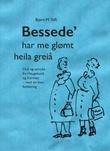 """""""Bessede' har me glømt heila greiå - ord og uttrykk fra Haugesund og Karmøy - med en liten forklaring"""" av Bjørn M. Toft"""