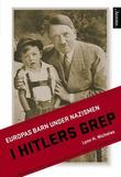 """""""I Hitlers grep - Europas barn under nazismen"""" av Lynn H. Nicholas"""