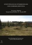 """""""Ovnstypologi og ovnskronologi i den nordiske jernvinna - Jernvinna i Oppland : symposium på Kittilbu. 16.-18. juni 2009"""""""