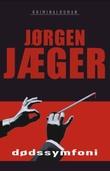 """""""Dødssymfoni kriminalroman"""" av Jørgen Jæger"""