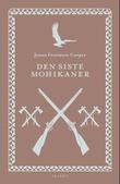 """""""Den siste mohikaner en beretning fra 1757"""" av James Fenimore Cooper"""