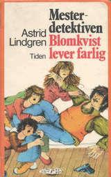 """""""Mesterdetektiven Blomkvist lever farlig"""" av Astrid Lindgren"""