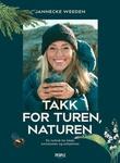 """""""Takk for turen, naturen en turbok for både friluftsfolk og sofaslitere"""" av Jannecke Weeden"""